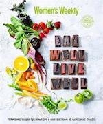 Eat Well to Live Well (Australian Women's Weekly)