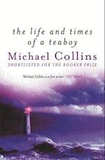 The Life and Times of a Teaboy af Michael Collins
