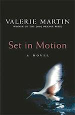 Set in Motion af Valerie Martin