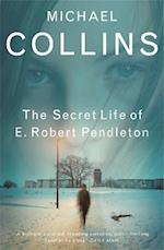The Secret Life of E. Robert Pendleton af Michael Collins