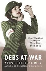 Debs at War af Anne De Courcy