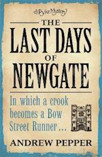 The Last Days of Newgate (Pyke Mysteries, nr. 1)