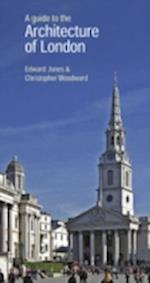 Guide to the Architecture of London af Edward Jones, Christopher Woodward
