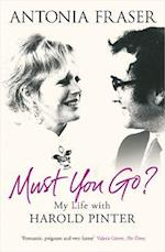 Must You Go? af Antonia Fraser