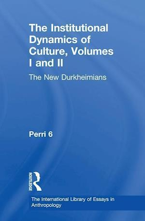 The Institutional Dynamics of Culture, Volumes I and II