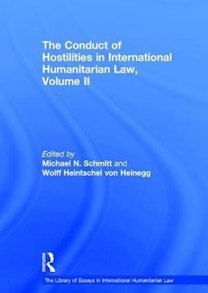 Bog, hardback The Conduct of Hostilities in International Humanitarian Law af Michael N Schmitt, Wolff Heintschel von Heinegg
