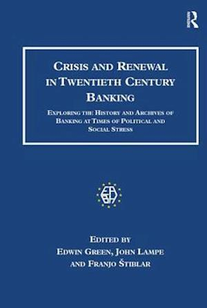 Crisis and Renewal in Twentieth Century Banking