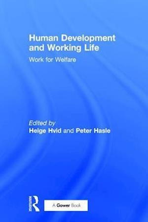 Bog, hardback Human Development and Working Life af Helge Hvid, Peter Hasle