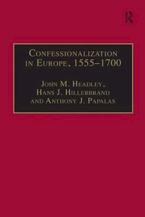 Confessionalization in Europe, 1555-1700