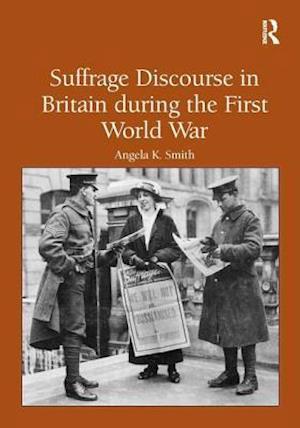 Suffrage Discourse in Britain during the First World War