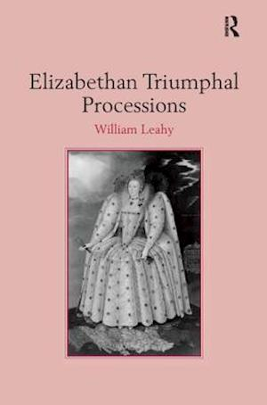 Elizabethan Triumphal Processions