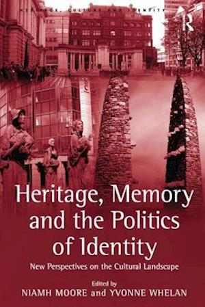 Heritage, Memory and the Politics of Identity