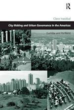 City Making and Urban Governance in the Americas (Design and the Built Environment)