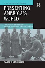Presenting America's World (Re-Materialising Cultural Geography)