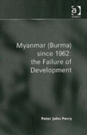 Myanmar (Burma) since 1962: the Failure of Development