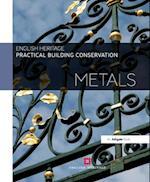 Practical Building Conservation: Metals (Practical Building Conservation)