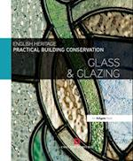 Practical Building Conservation: Glass and Glazing (Practical Building Conservation)