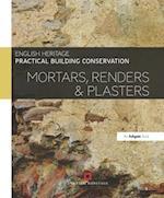 Practical Building Conservation: Mortars, Renders and Plasters (Practical Building Conservation)