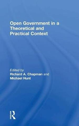 Open Government in a Theoretical and Practical Context