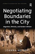 Negotiating Boundaries in the City (Studies in Migration and Diaspora)