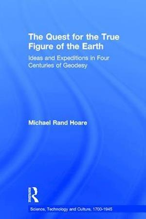 The Quest for the True Figure of the Earth