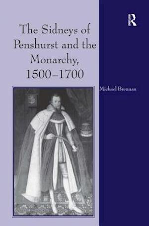 The Sidneys of Penshurst and the Monarchy, 1500-1700