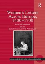 Women's Letters Across Europe, 1400-1700 (Women and Gender in the Early Modern World)