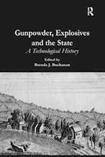 Gunpowder, Explosives and the State : A Technological History