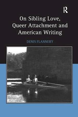 On Sibling Love, Queer Attachment and American Writing
