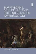 Hawthorne, Sculpture, and the Question of American Art