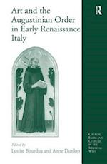 Art and the Augustinian Order in Early Renaissance Italy (Church, Faith, and Culture in the Medieval West)