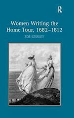 Women Writing the Home Tour, 1682-1812