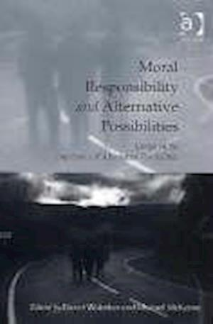 Moral Responsibility and Alternative Possibilities