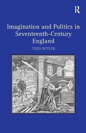 Imagination and Politics in Seventeenth-Century England