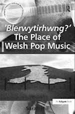 'Blerwytirhwng?' The Place of Welsh Pop Music af Sarah Hill