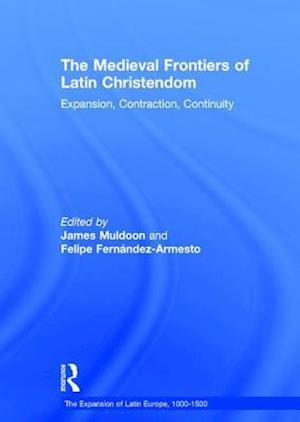 The Medieval Frontiers of Latin Christendom