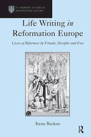 Life Writing in Reformation Europe