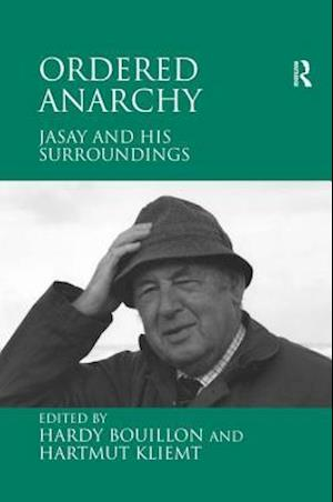 Ordered Anarchy : Jasay and his Surroundings