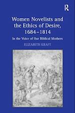 Women Novelists and the Ethics of Desire, 1684-1814 : In the Voice of Our Biblical Mothers