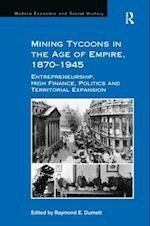 Mining Tycoons in the Age of Empire, 1870-1945 af Raymond E. Dumett