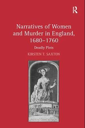 Narratives of Women and Murder in England, 1680-1760