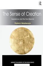 The Sense of Creation (Ashgate Philosophy of Religion Series)