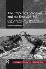The Emperor Theophilos and the East, 829-842 (Birmingham Byzantine and Ottoman Studies, nr. 13)