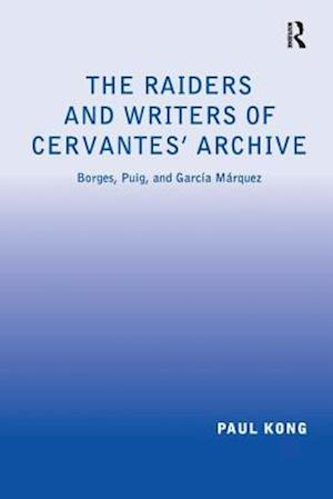 The Raiders and Writers of Cervantes' Archive