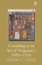 Crusading as an Act of Vengeance, 1095-1216