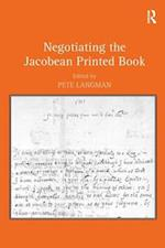 Negotiating the Jacobean Printed Book
