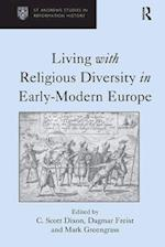 Living with Religious Diversity in Early-Modern Europe (St. Andrew's Studies in Reformation History)