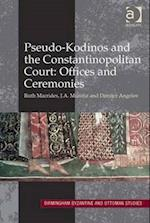 Pseudo-Kodinos and the Constantinopolitan Court: Offices and Ceremonies (Birmingham Byzantine and Ottoman Studies, nr. 15)