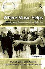 Where Music Helps: Community Music Therapy in Action and Reflection af Brynjulf Stige, Mercedes Pavlicevic, Gary Ansdell