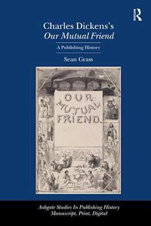 Charles Dickens's Our Mutual Friend